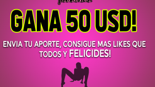 Envía tu video porno amateur, si tiene el mayor numero de likes GANAS 50 USD